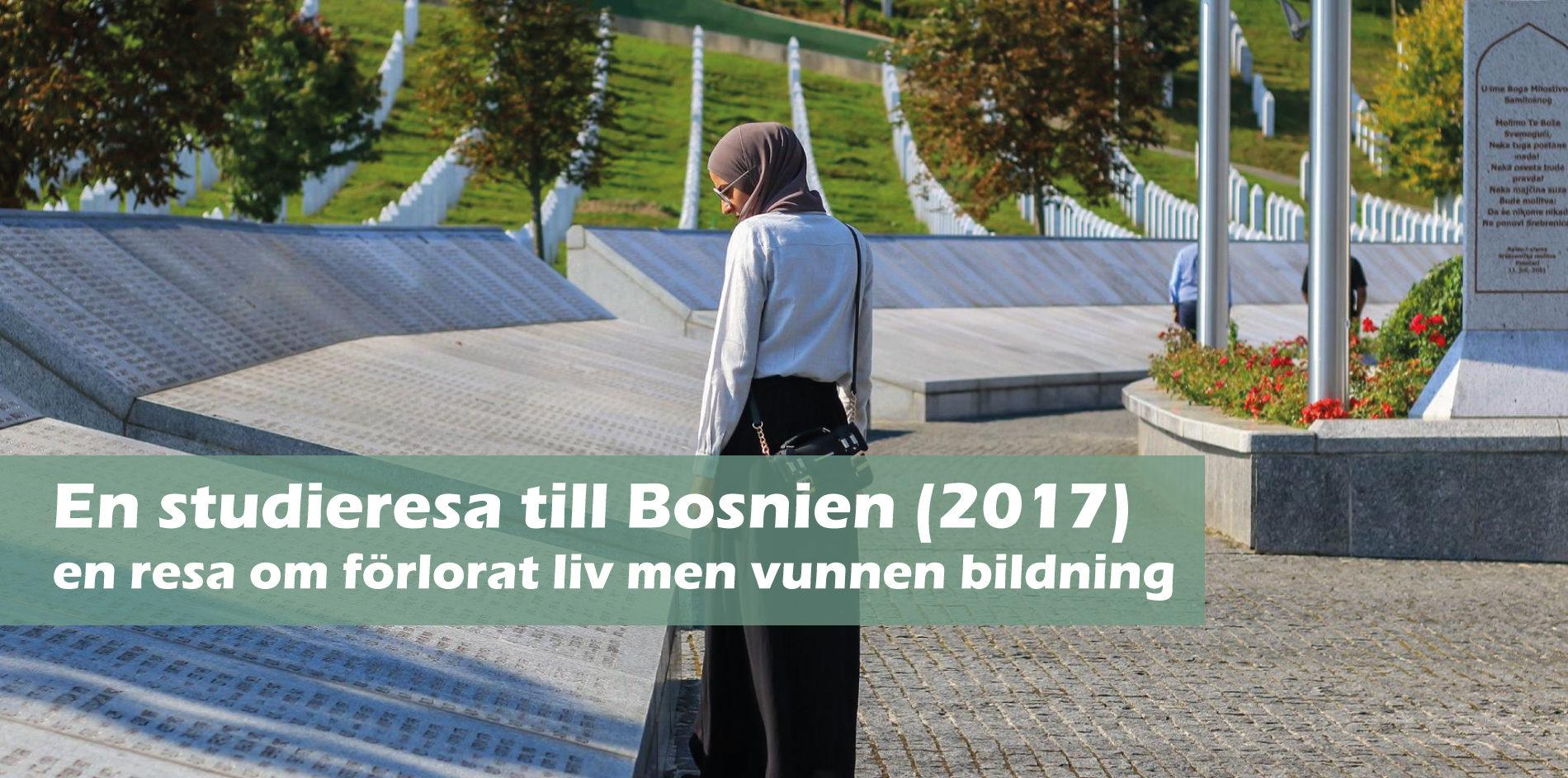 En studieresa till Bosnien (2017) – en resa om förlorat liv men vunnen bildning
