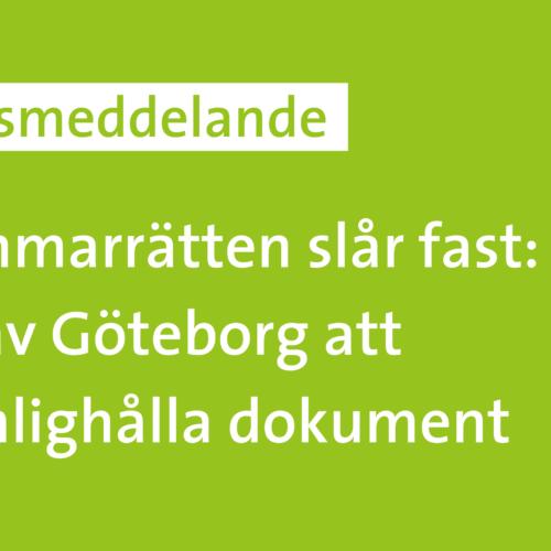 Kammarrätten slår fast: fel av Göteborg att hemlighålla dokument